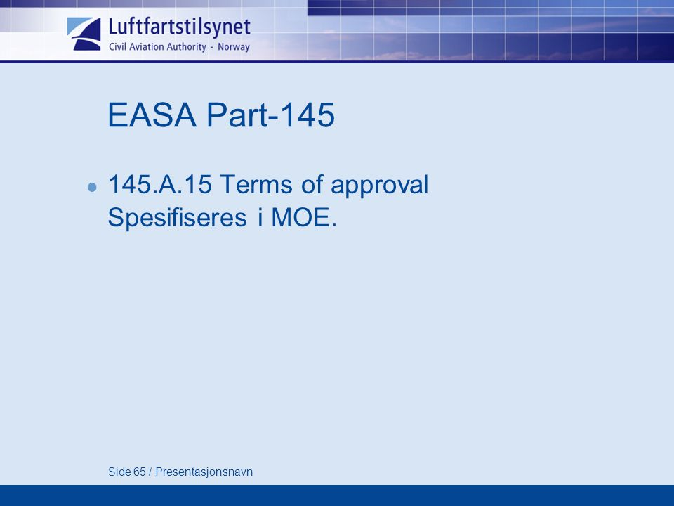 EASA Part A.15 Terms of approval Spesifiseres i MOE.
