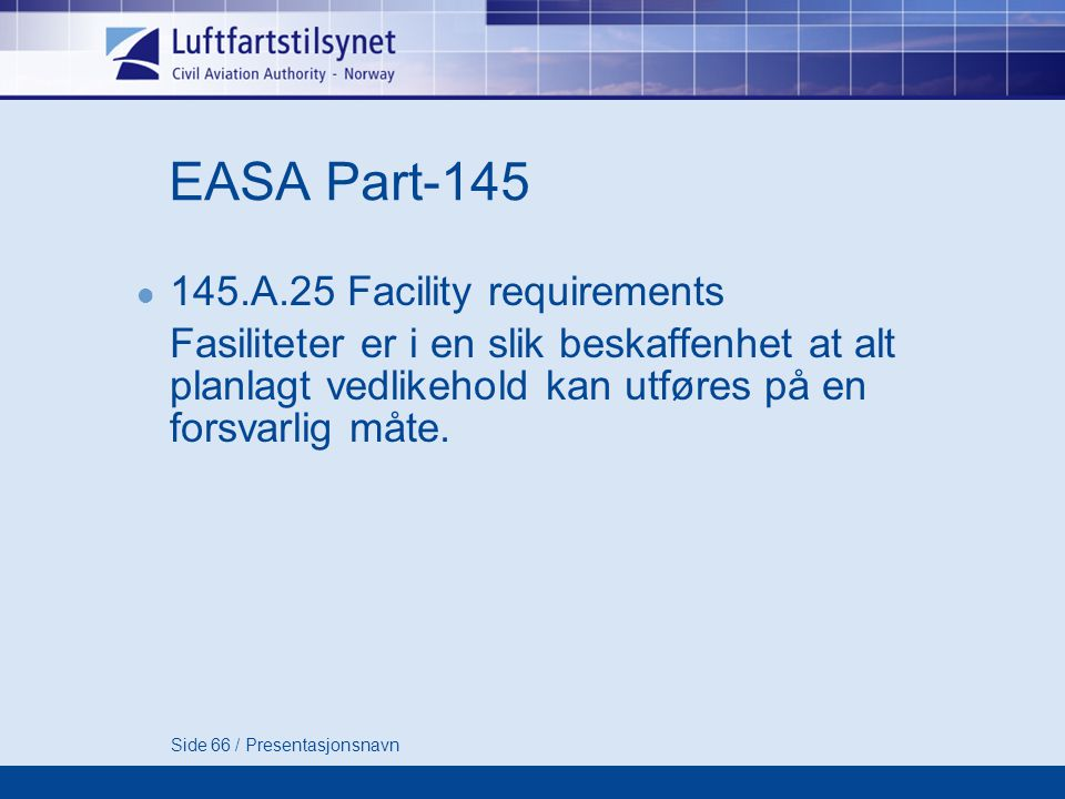EASA Part-145 145.A.25 Facility requirements