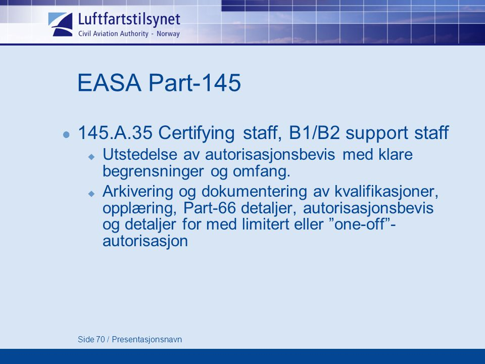 EASA Part-145 145.A.35 Certifying staff, B1/B2 support staff