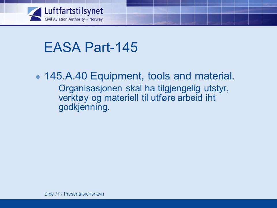 EASA Part-145 145.A.40 Equipment, tools and material.