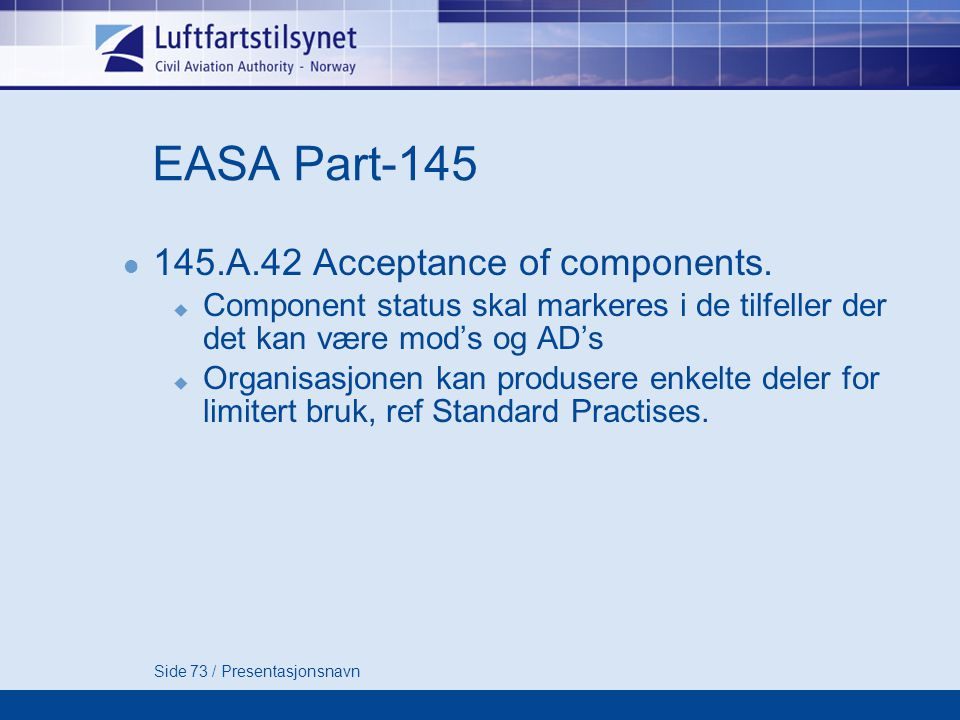 EASA Part-145 145.A.42 Acceptance of components.