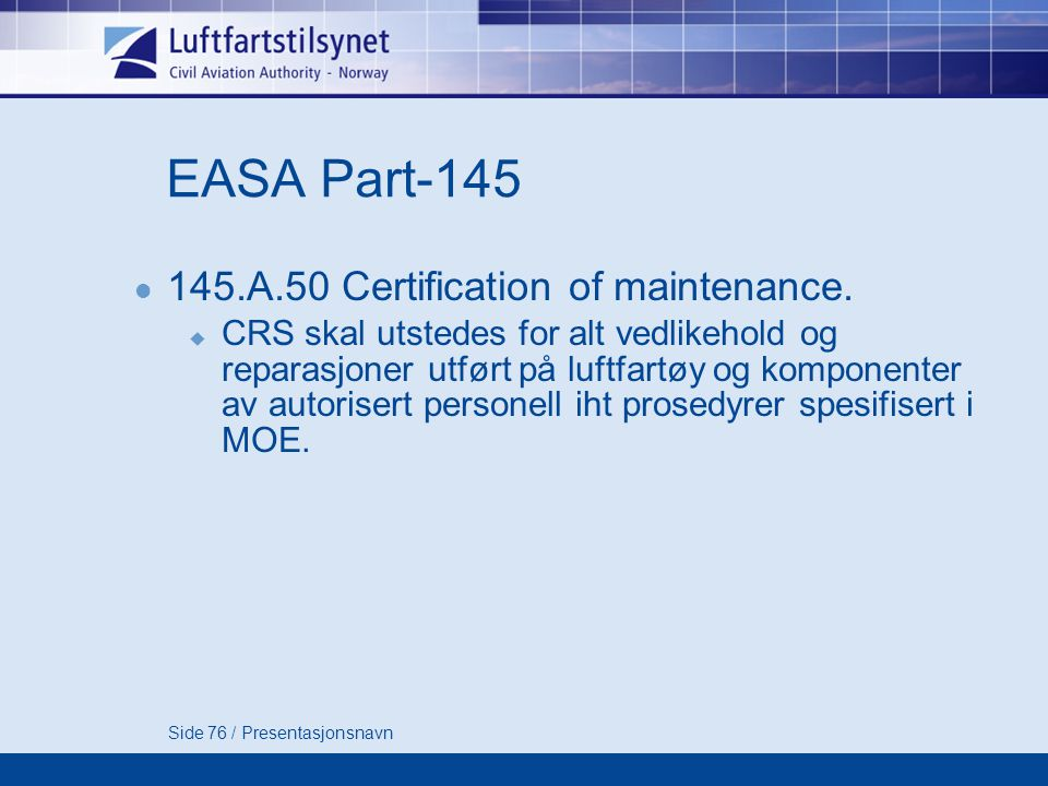 EASA Part-145 145.A.50 Certification of maintenance.