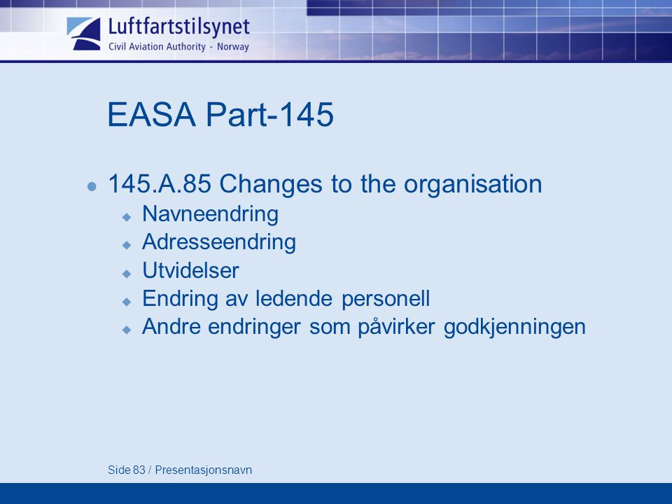 EASA Part-145 145.A.85 Changes to the organisation Navneendring