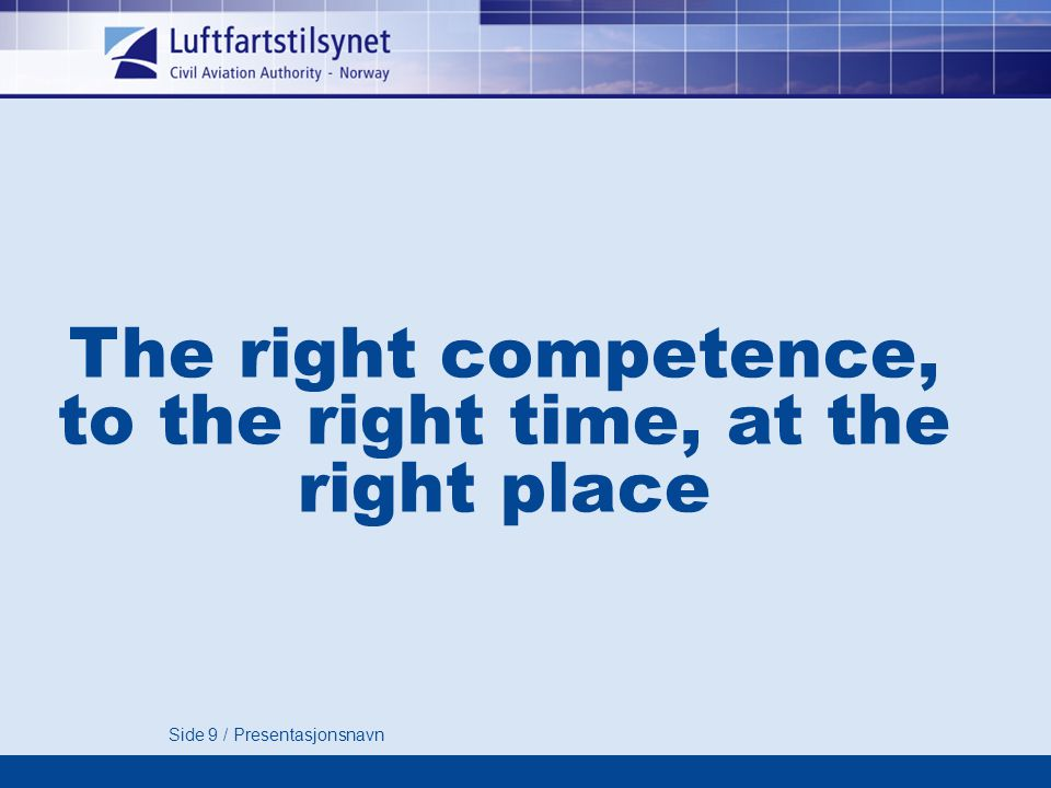 The right competence, to the right time, at the right place