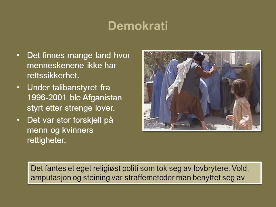 Demokrati Det finnes mange land hvor menneskenene ikke har rettssikkerhet.