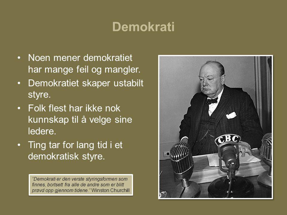 Demokrati Noen mener demokratiet har mange feil og mangler.