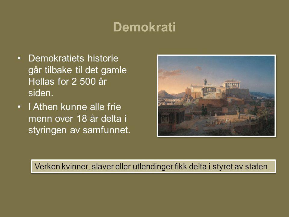 Demokrati Demokratiets historie går tilbake til det gamle Hellas for 2 500 år siden.