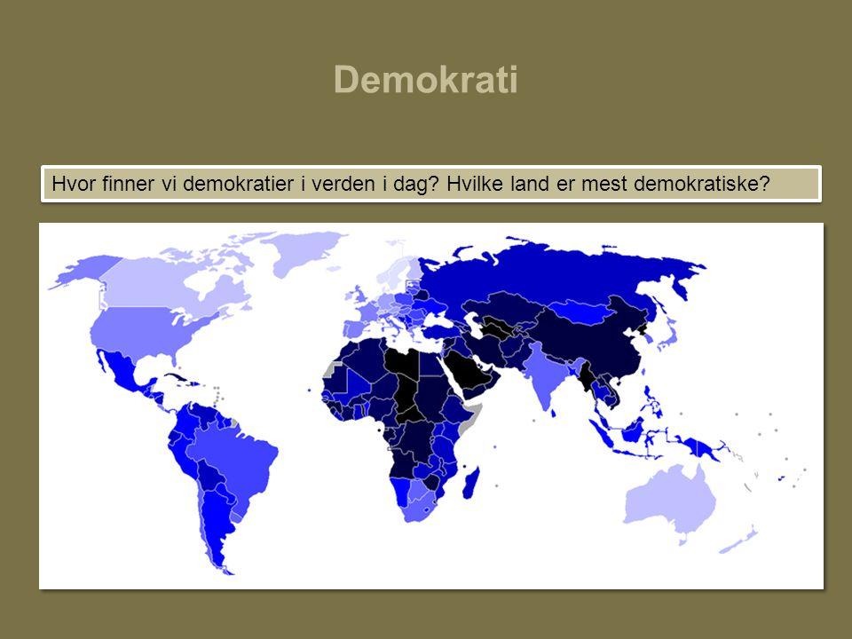 Demokrati Hvor finner vi demokratier i verden i dag Hvilke land er mest demokratiske