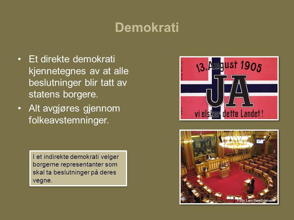 Demokrati Et direkte demokrati kjennetegnes av at alle beslutninger blir tatt av statens borgere. Alt avgjøres gjennom folkeavstemninger.
