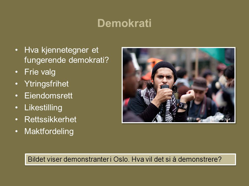Demokrati Hva kjennetegner et fungerende demokrati Frie valg