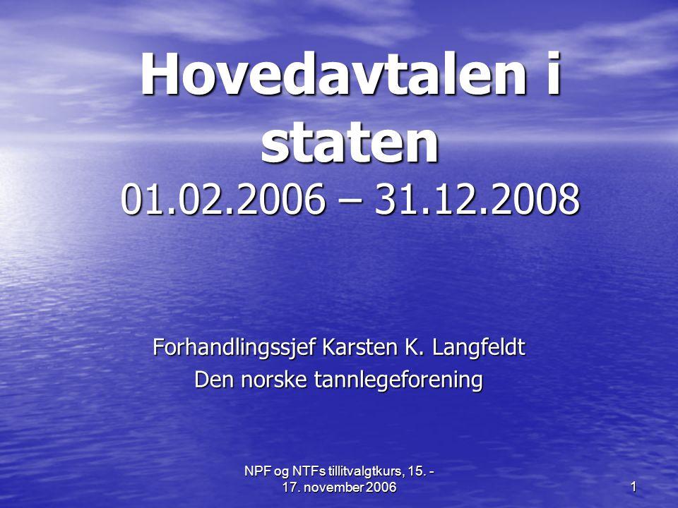 Hovedavtalen i staten 01.02.2006 – 31.12.2008