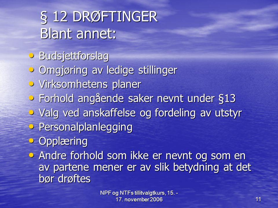 § 12 DRØFTINGER Blant annet: