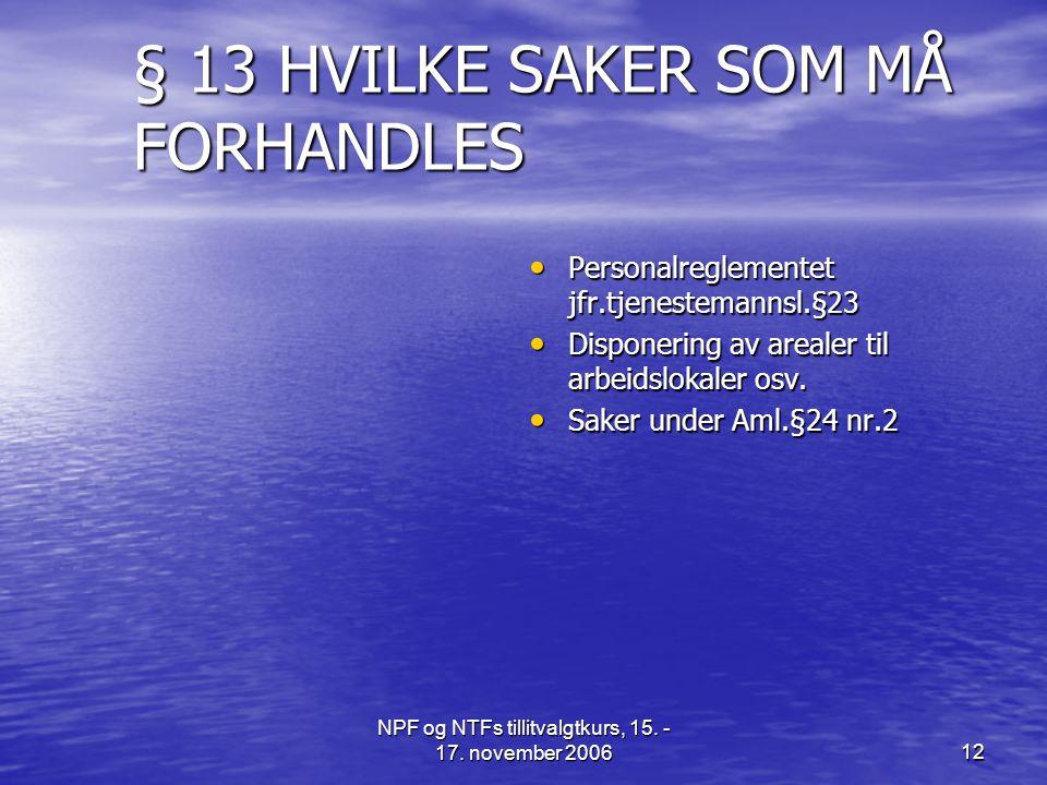 § 13 HVILKE SAKER SOM MÅ FORHANDLES