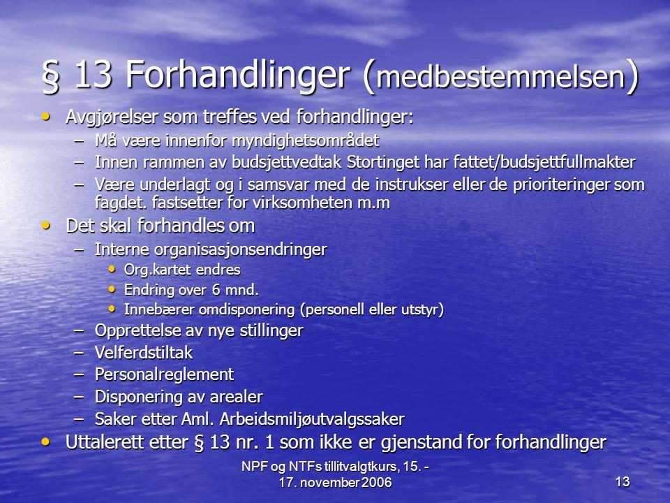 § 13 Forhandlinger (medbestemmelsen)