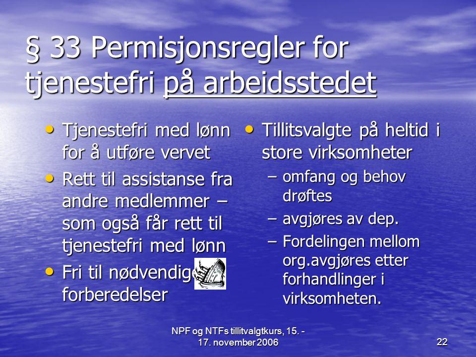 § 33 Permisjonsregler for tjenestefri på arbeidsstedet