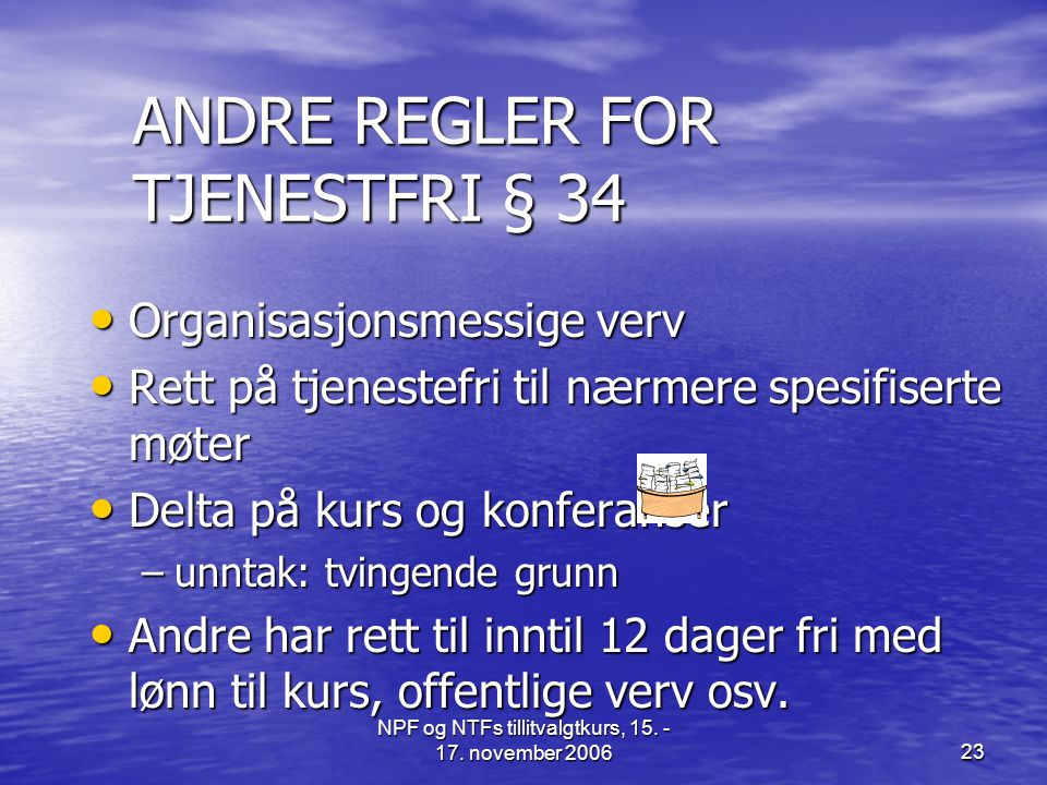 ANDRE REGLER FOR TJENESTFRI § 34