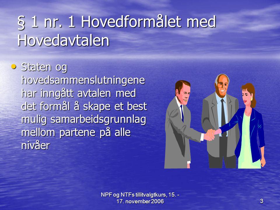 § 1 nr. 1 Hovedformålet med Hovedavtalen