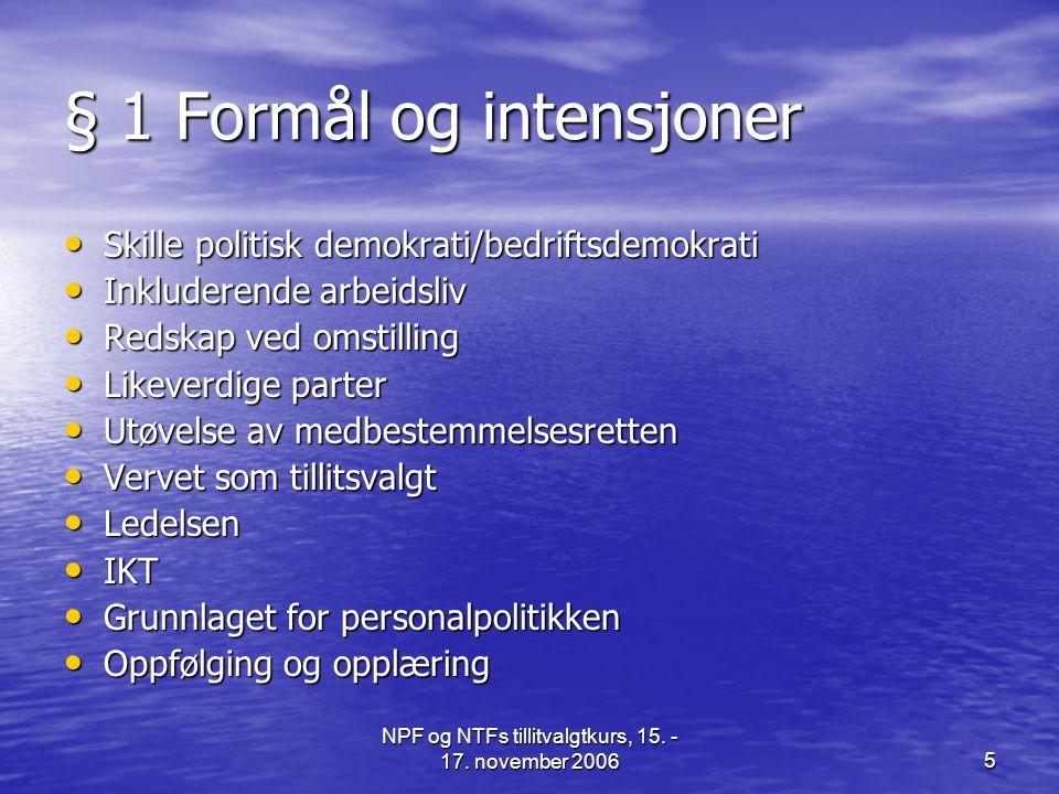§ 1 Formål og intensjoner