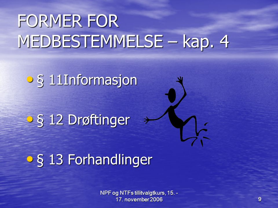 FORMER FOR MEDBESTEMMELSE – kap. 4