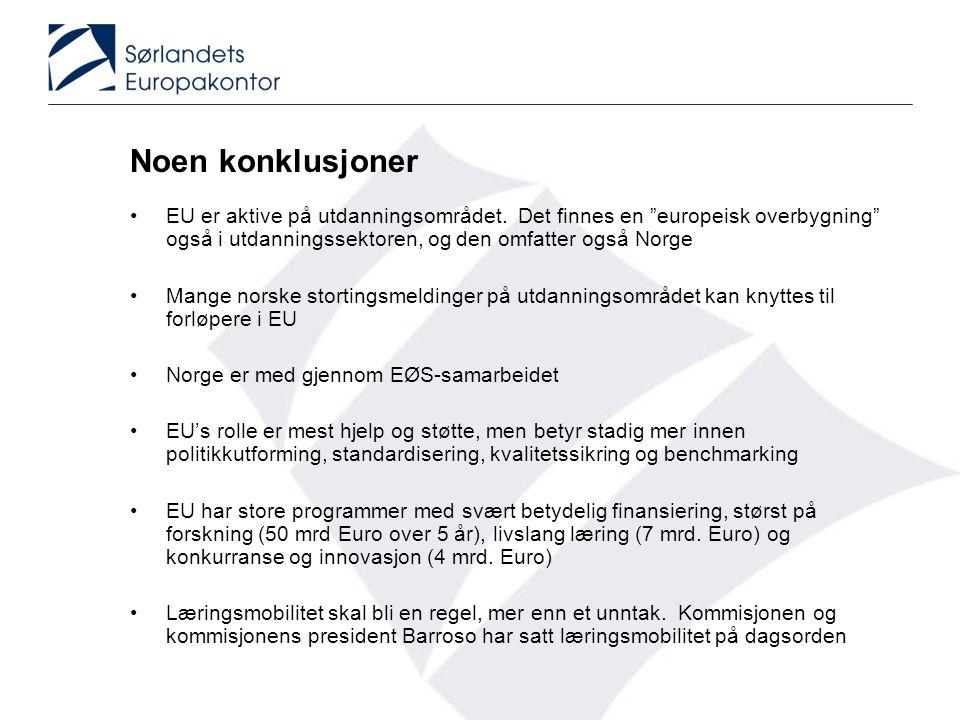 Noen konklusjoner EU er aktive på utdanningsområdet. Det finnes en europeisk overbygning også i utdanningssektoren, og den omfatter også Norge.