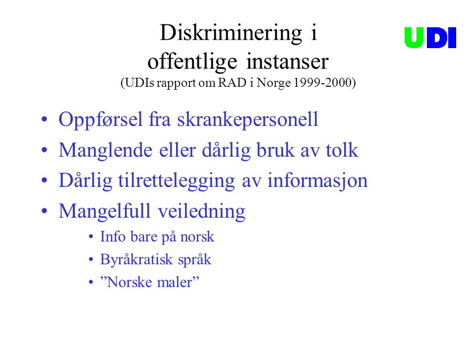 Diskriminering i offentlige instanser (UDIs rapport om RAD i Norge 1999-2000)