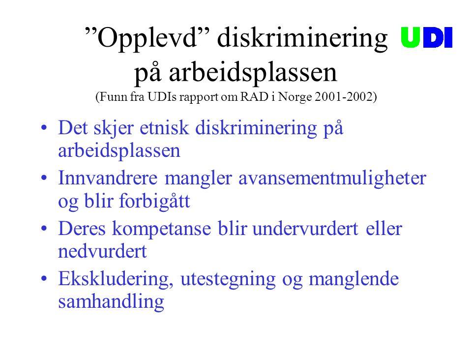 Opplevd diskriminering på arbeidsplassen (Funn fra UDIs rapport om RAD i Norge 2001-2002)