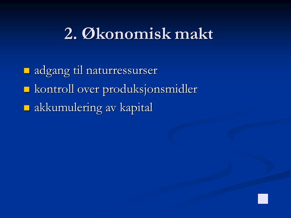 2. Økonomisk makt adgang til naturressurser