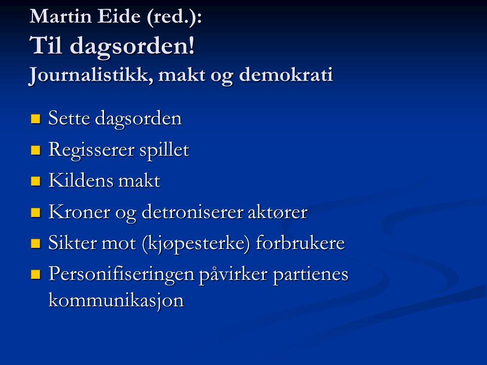 Martin Eide (red.): Til dagsorden! Journalistikk, makt og demokrati