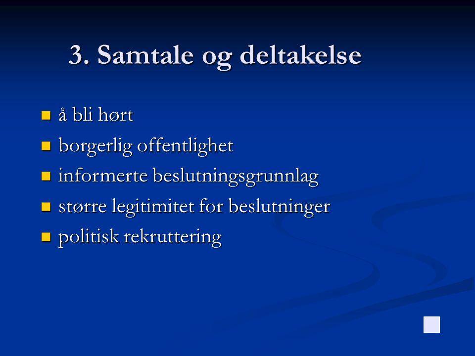 3. Samtale og deltakelse å bli hørt borgerlig offentlighet