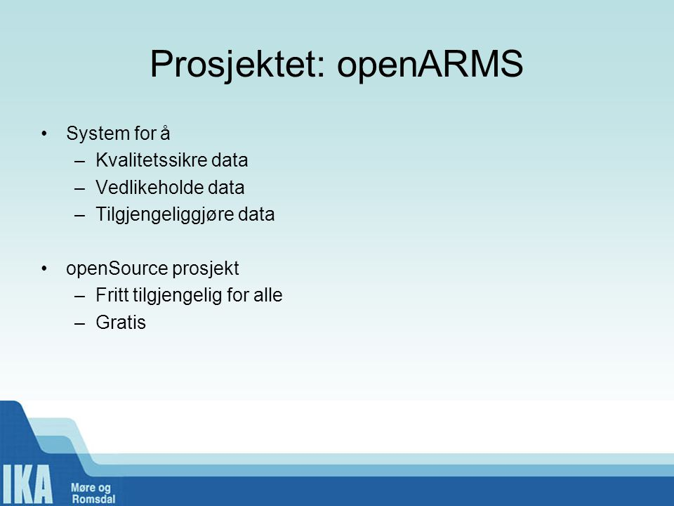 Prosjektet: openARMS System for å Kvalitetssikre data