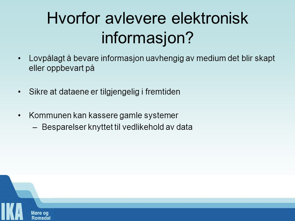 Hvorfor avlevere elektronisk informasjon