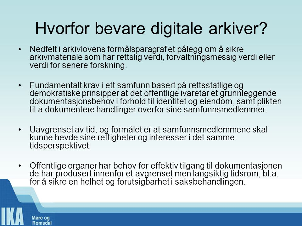 Hvorfor bevare digitale arkiver