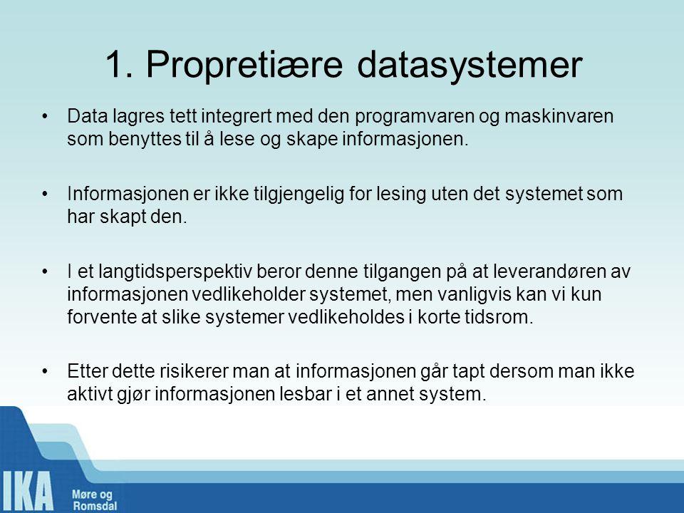 1. Propretiære datasystemer