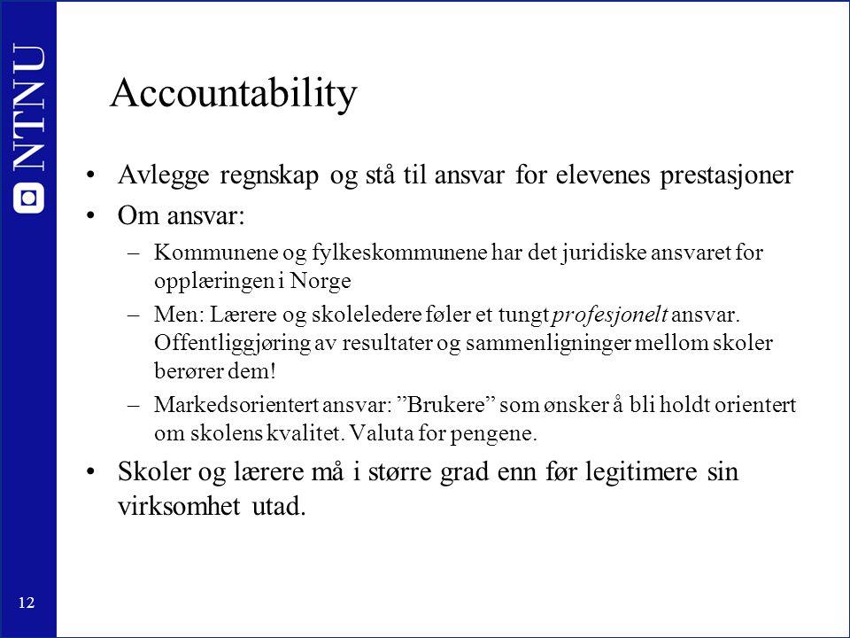 Accountability Avlegge regnskap og stå til ansvar for elevenes prestasjoner. Om ansvar: