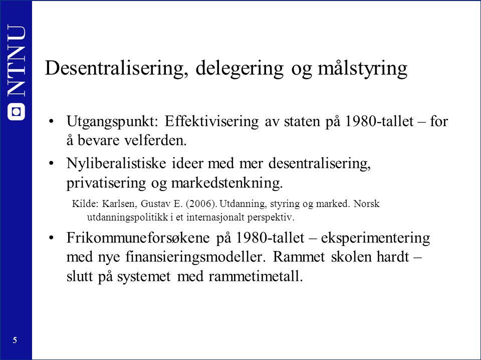 Desentralisering, delegering og målstyring