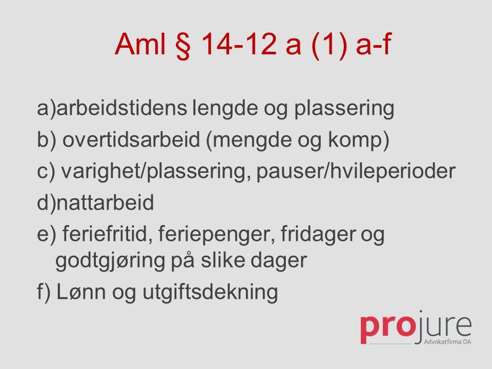 Aml § 14-12 a (1) a-f a)arbeidstidens lengde og plassering