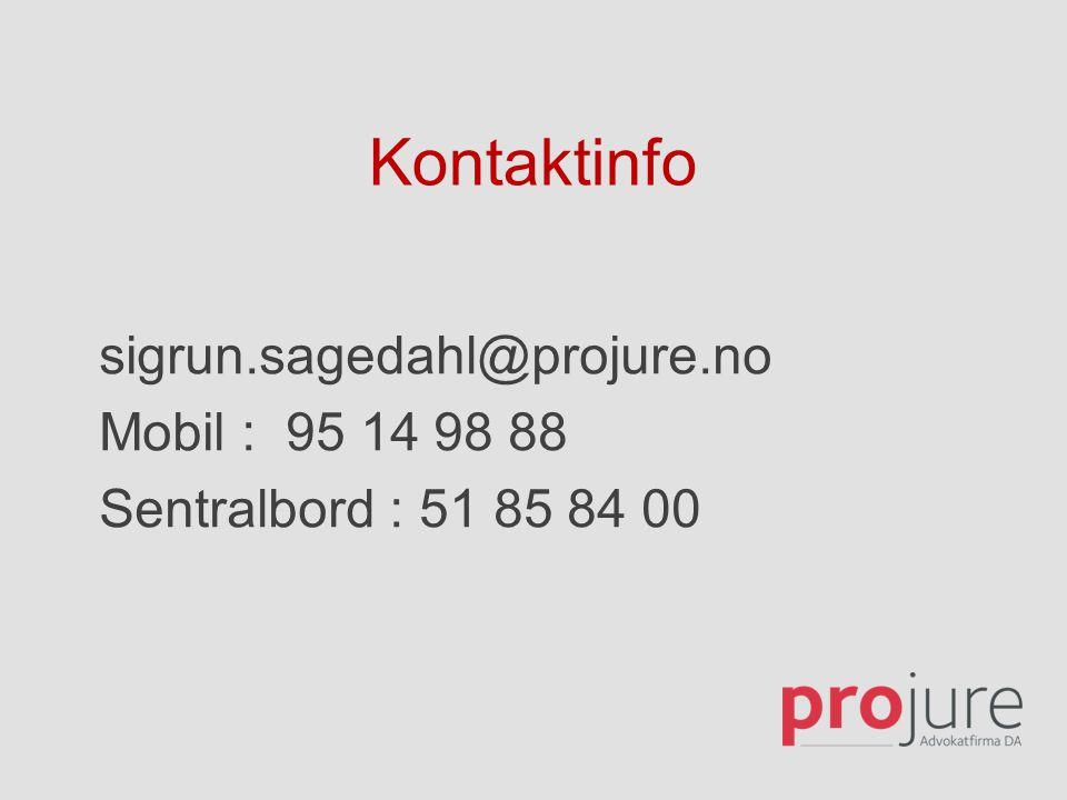 Kontaktinfo sigrun.sagedahl@projure.no Mobil : 95 14 98 88