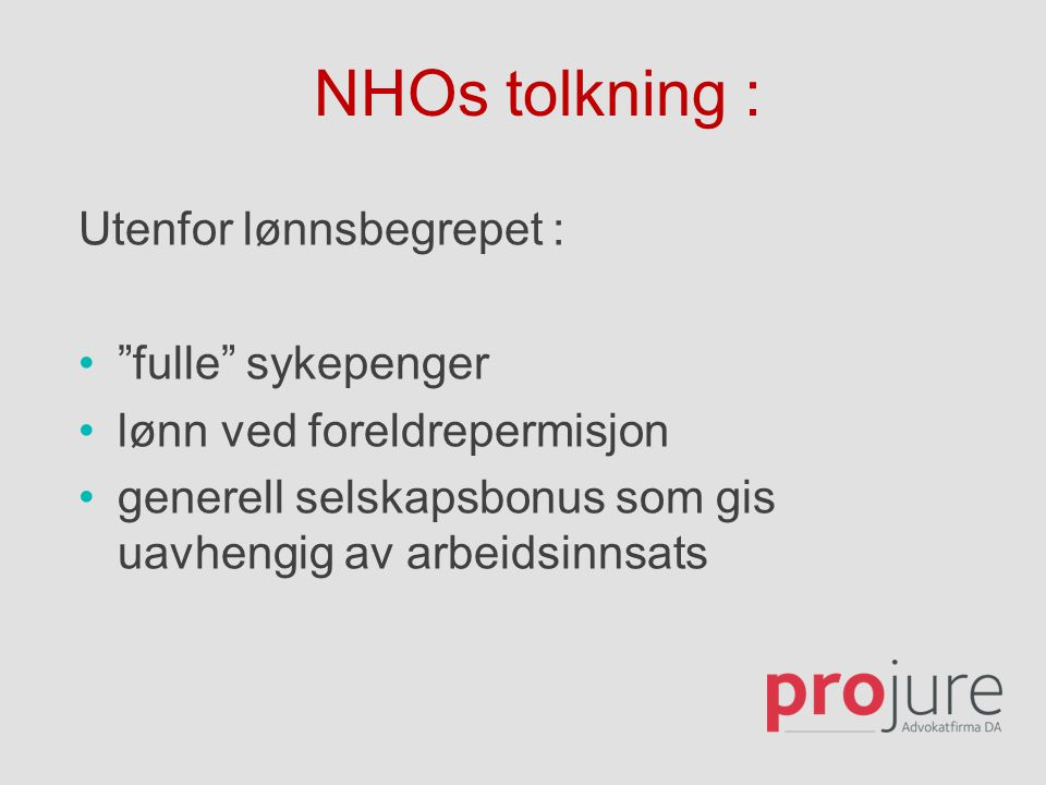 NHOs tolkning : Utenfor lønnsbegrepet : fulle sykepenger