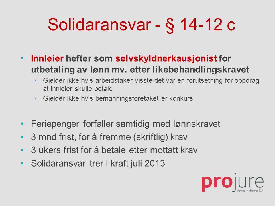 Solidaransvar - § 14-12 c Innleier hefter som selvskyldnerkausjonist for utbetaling av lønn mv. etter likebehandlingskravet.