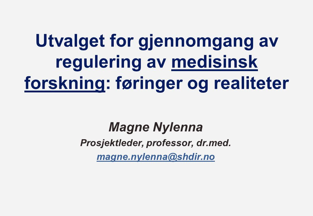 Magne Nylenna Prosjektleder, professor, dr.med. magne.nylenna@shdir.no