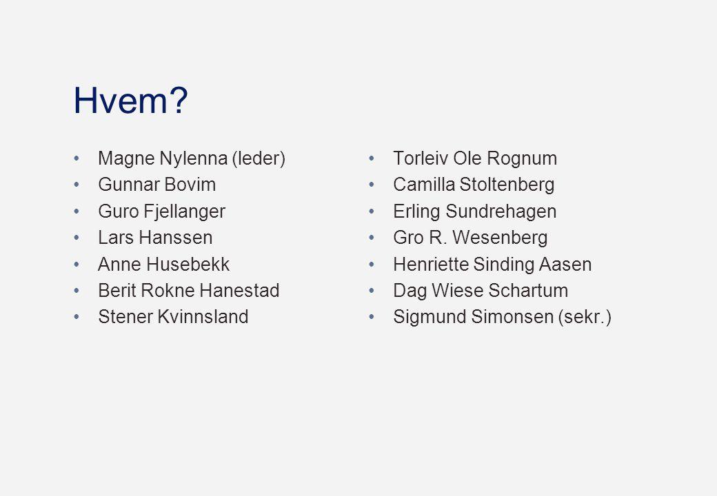 Hvem Magne Nylenna (leder) Gunnar Bovim Guro Fjellanger Lars Hanssen