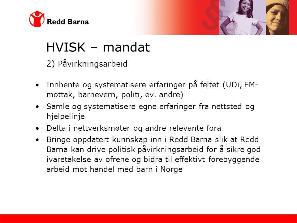 HVISK – mandat 2) Påvirkningsarbeid