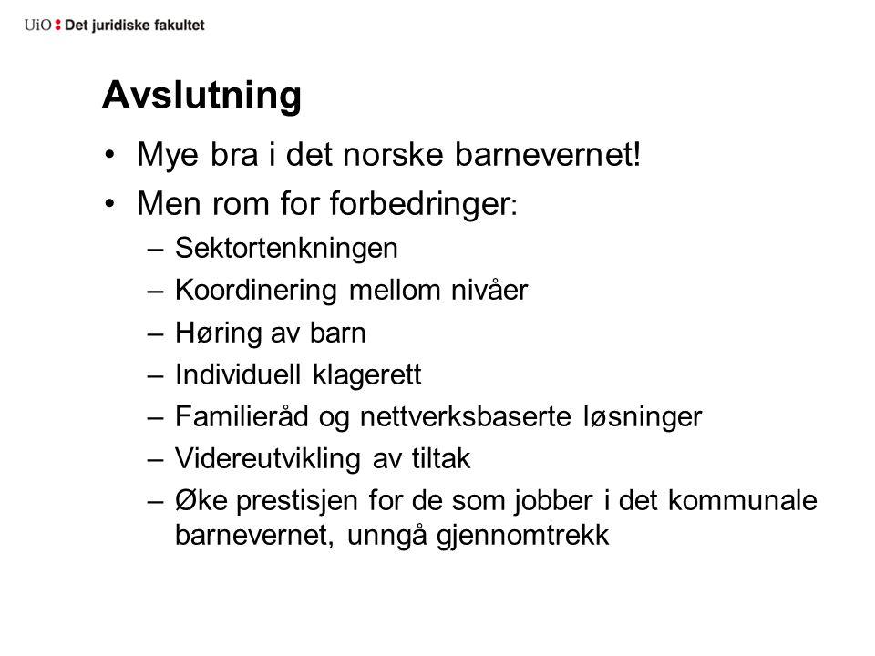 Avslutning Mye bra i det norske barnevernet! Men rom for forbedringer: