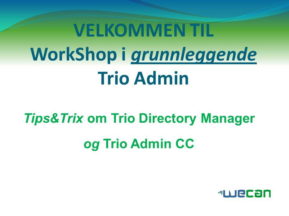 VELKOMMEN TIL WorkShop i grunnleggende Trio Admin