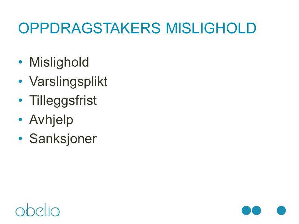 OPPDRAGSTAKERS MISLIGHOLD