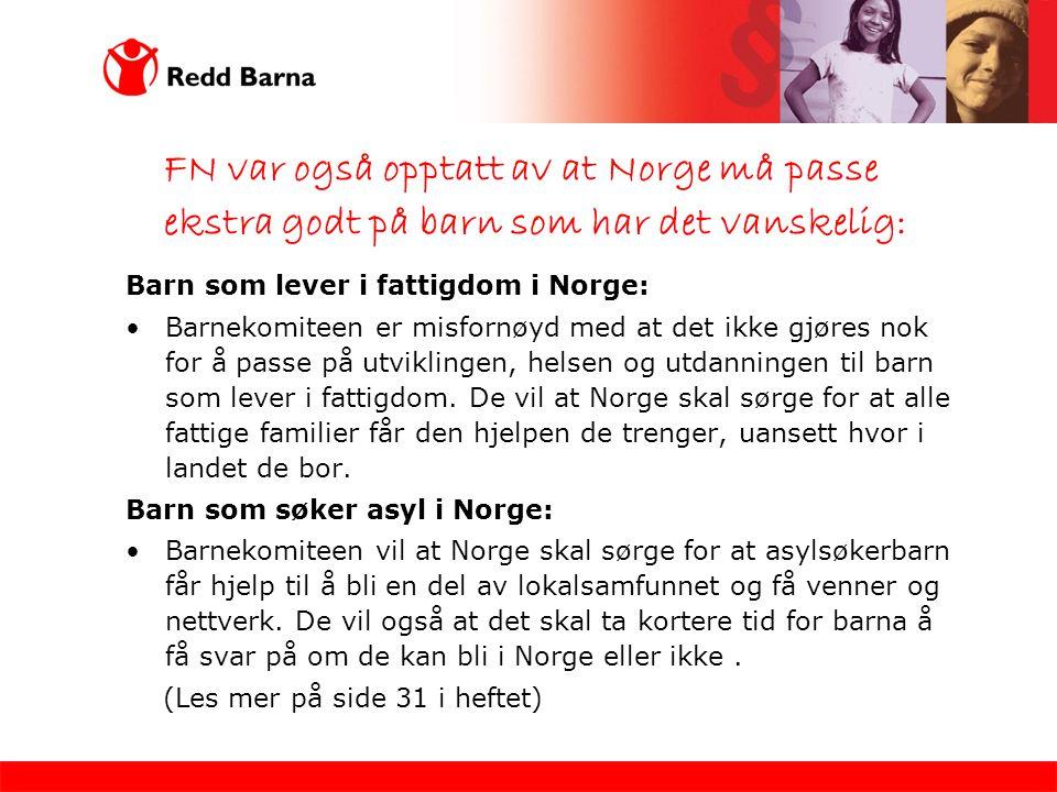 FN var også opptatt av at Norge må passe ekstra godt på barn som har det vanskelig: