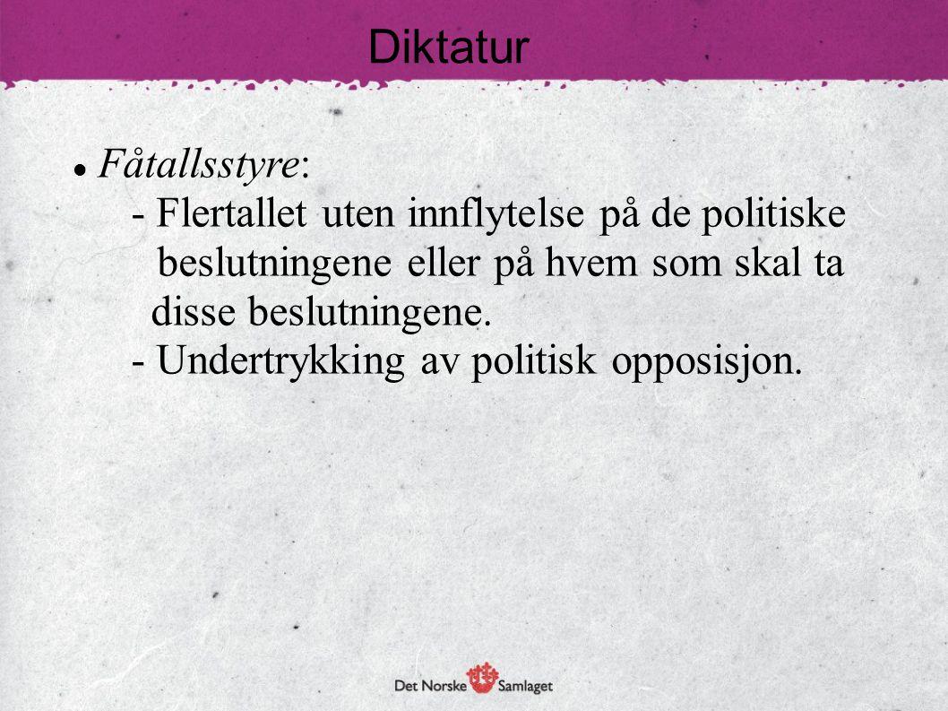Diktatur Fåtallsstyre: