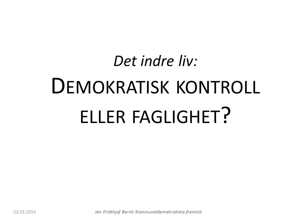 Det indre liv: Demokratisk kontroll eller faglighet