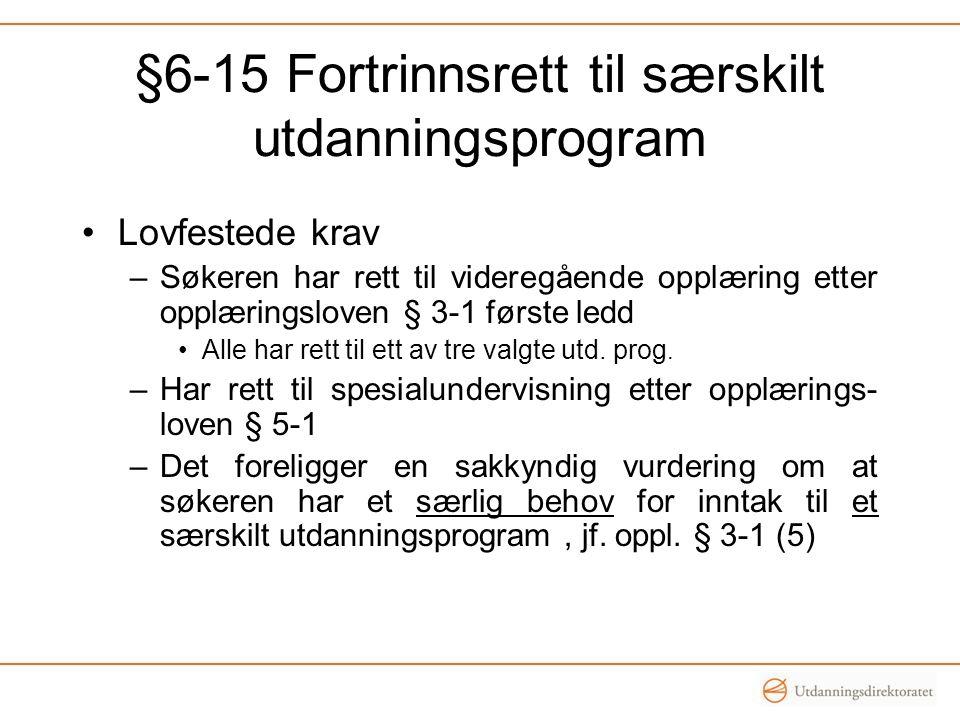 §6-15 Fortrinnsrett til særskilt utdanningsprogram