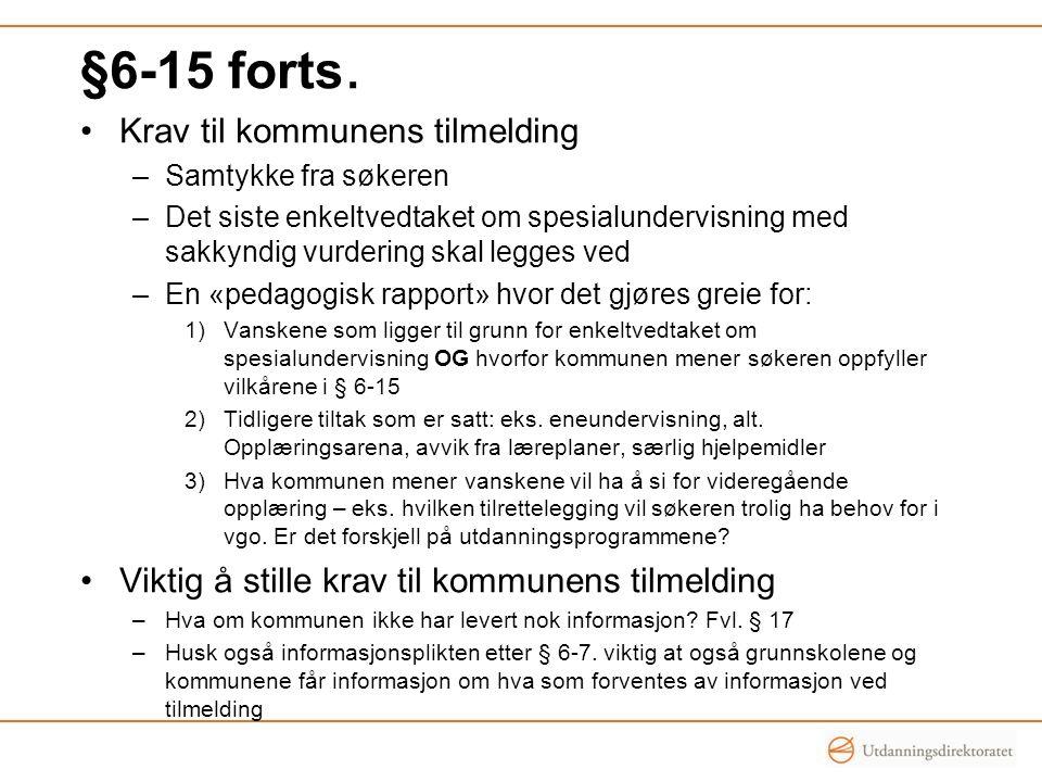 §6-15 forts. Krav til kommunens tilmelding